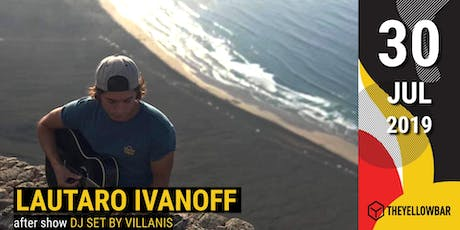Lautaro Ivanoff - The Yellow Bar biglietti
