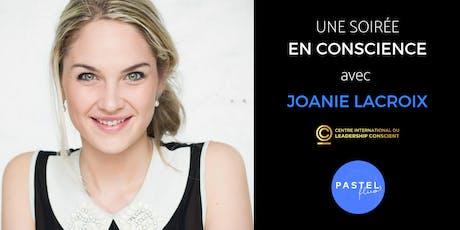 Une soirée en conscience avec Joanie Lacroix billets