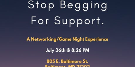 Stop Begging For Support (A Networking/Game Night Experience) tickets