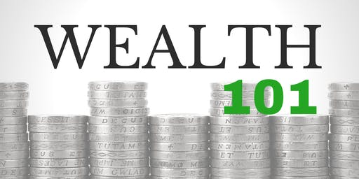 Wealth 101 - August 2019