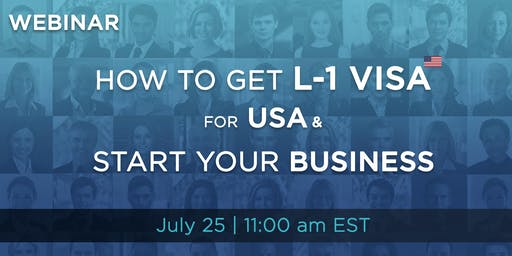 L-1 Visa Option For Startups To Enter USA - Free Immigration Webina