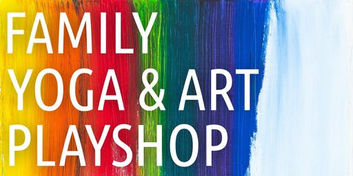 Family Yoga & Art Playshop
