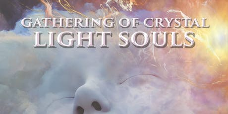 GATHERING OF CRYSTAL LIGHT SOULS tickets