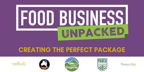 Food Business Unpacked:  Creating the Perfect Package tickets