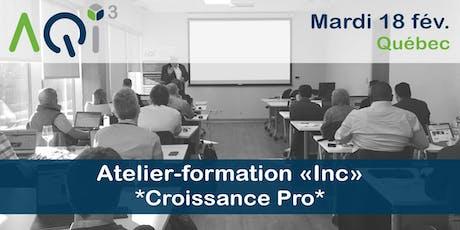 """Atelier-formation """"Inc"""" *Croissance Pro*- Québec billets"""