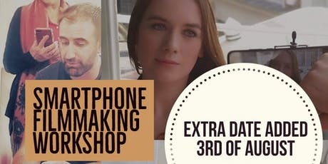 DUBSMARTFF SMARTPHONE FILMMAKING WORKSHOP EXTRA EXTRA DATE ADDED tickets