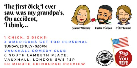 1 Chick, 2 Dicks: 3 Americans Get Too Personal (Edinburgh Preview: London!) tickets