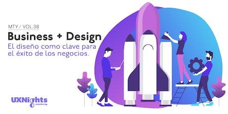 UX Nights Monterrey Vol. 38 - Business + Design: El diseño como clave para el éxito de los negocios entradas