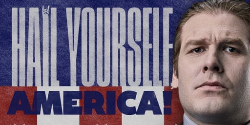 HAIL YOURSELF, AMERICA! Premiere
