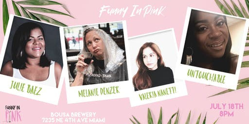 Funny In Pink - An all female variety show! Ladies Night Miami! FREE