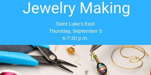 JEWELRY MAKING-SAINT LUKE'S EAST