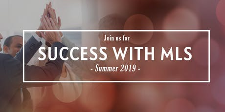 Success with MLS - Summer 2019 tickets