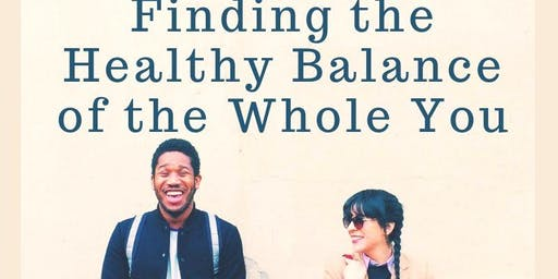 FINDING THE HEALTHY BALANCE OF THE WHOLE YOU-SAINT LUKE'S SOUTH