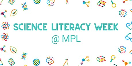 Science Literacy Week @ MPL tickets