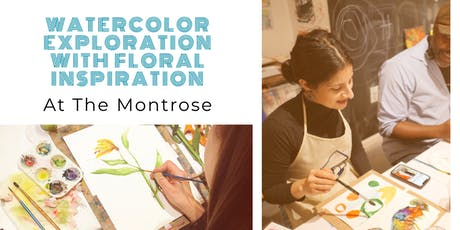 Watercolor Exploration with Floral Inspiration @ The Montrose tickets