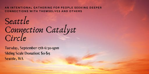 Seattle Connection Catalyst Circle: September 17, 2019