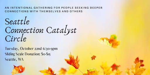 Seattle Connection Catalyst Circle: October 22, 2019