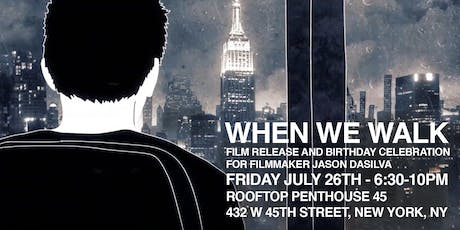 'When We Walk' Film Release and birthday celebration for filmmaker Jason DaSilva tickets