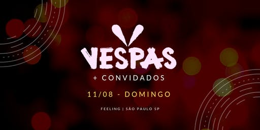 Vespas Mandarinas + convidados | Feeling | São Paulo SP