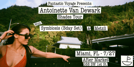 Fantastic Voyage Presents: Antoinette Van Dewark tickets