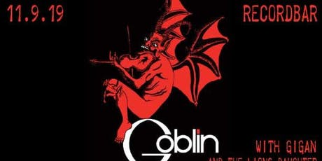 GOBLIN @ recordBar tickets