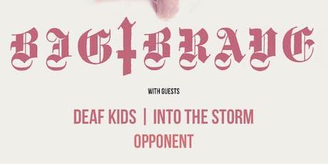 Big | Brave, Deaf Kids tickets