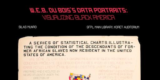 W.E.B. Du Bois's Data Portraits: Visualizing Black America with Silas Munro