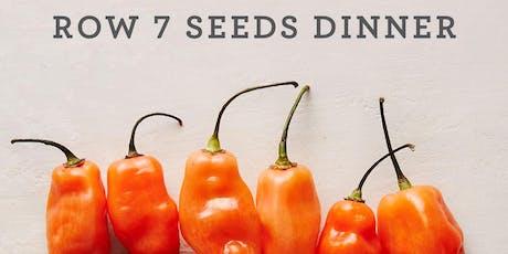Row 7 Seeds Dinner tickets