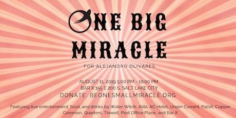 One Big Miracle Benefiting Alejandro Olivares tickets