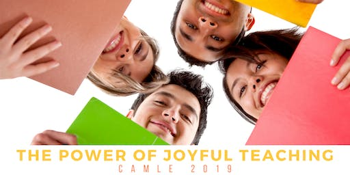 CAMLE 2019 - The Power of Joyful Teaching