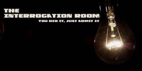 The Interrogation Room tickets