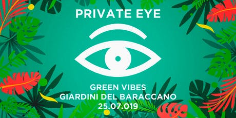 PRIVATE EYE®/ Green Vibes III biglietti