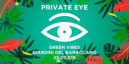 PRIVATE EYE®/ Green Vibes III