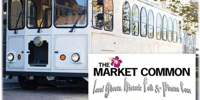 The Market Common Local Ghosts, Historic Folk & Pirates Trolley Tour