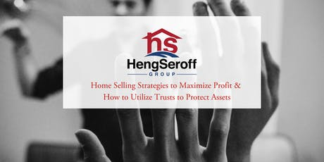 Home Selling Strategies to Maximize Profit & How to Utilize Trusts to Protect Assets tickets