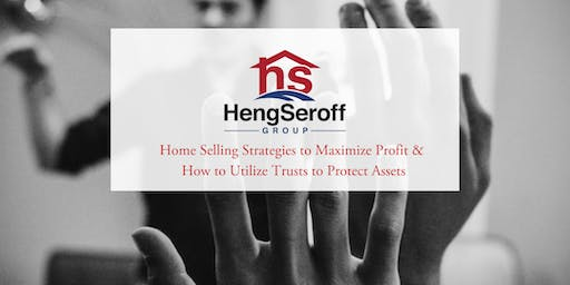 Home Selling Strategies to Maximize Profit & How to Utilize Trusts to Protect Assets