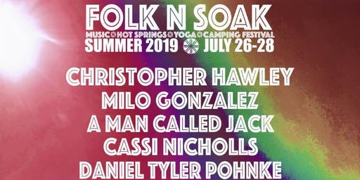 2019 Summer Folk-n-Soak Music/Hot Springs/Yoga/Camping Festival