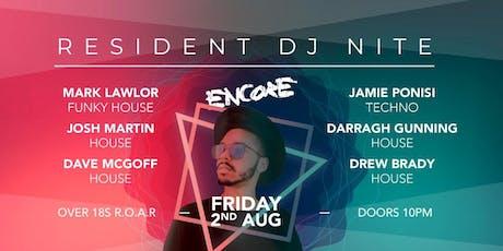 RESIDENT DJ NIGHT - ENCORE BIRTHDAY WEEKEND tickets