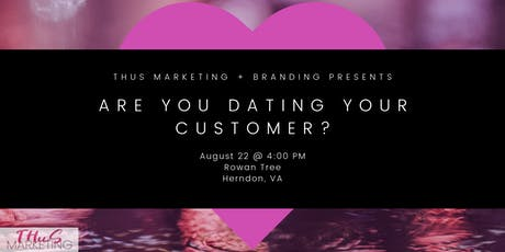 Are You Dating Your Customer? tickets