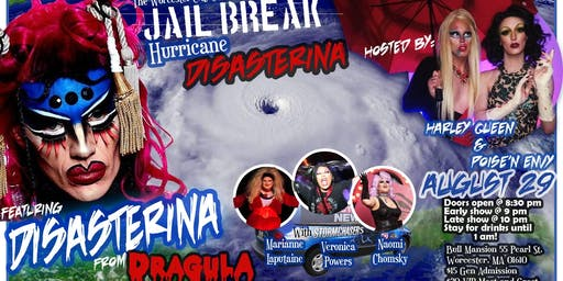 JAIL BREAK with Special Guest Disasterina from Dragula