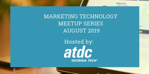 Marketing Technology Meetup at ATDC - August 2019