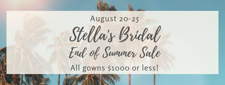 Stella's Bridal End of Summer Sale tickets