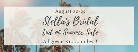 Stella's Bridal End of Summer Sale