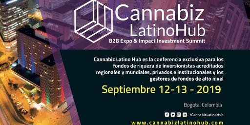 CANNABIZ LATINO HUB - IMPACT INVESTMENT SUMMIT