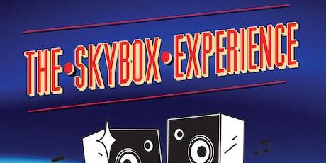 """The Sky Box Experience"" tickets"