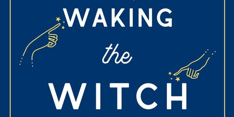 WAKING THE WITCH with Pam Grossman tickets
