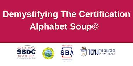 Webinar-Demystifiying The Certification Alphabet Soup© tickets