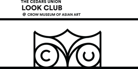 Look Club at The Crow Museum of Asian Art tickets