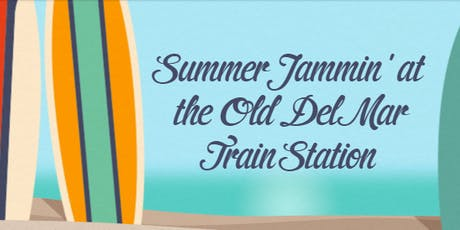 Summer Jammin' at the Old Del Mar Train Station tickets