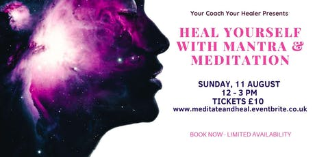 Heal Yourself With Mantra & Meditation  tickets